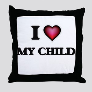 I love My Child Throw Pillow