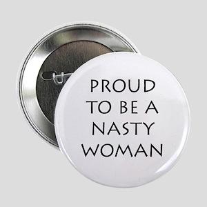 """ProudNastyWomanBlack 2.25"""" Button"""