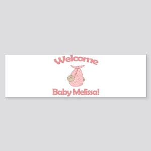 Welcome Baby Melissa Bumper Sticker