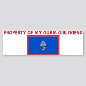 PROPERTY OF MY GUAM GIRLFRIEN Bumper Sticker
