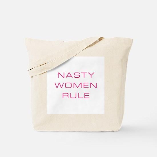 Nasty Women Rule Tote Bag