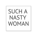 Such A Nasty Woman Sticker