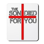 The Son Died For You Christia Mousepad