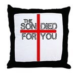 The Son Died For You Christia Throw Pillow