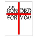 The Son Died For You Christia Small Poster