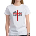 The Son Died For You Christia Women's T-Shirt