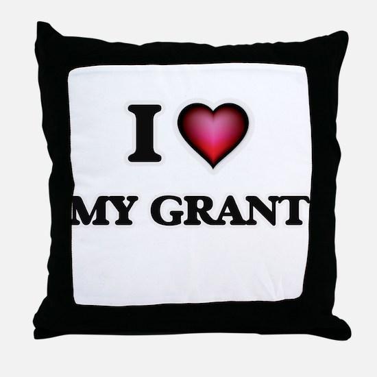 I Love My Grant Throw Pillow