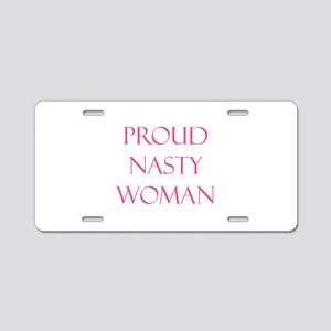 Proud Nasty Women Aluminum License Plate