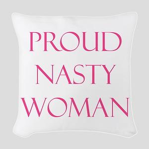Proud Nasty Women Woven Throw Pillow