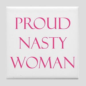Proud Nasty Women Tile Coaster