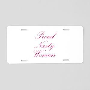 Proud Nasty Women Aluminum License Plate