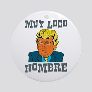 Muy Loco Hombre Round Ornament