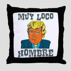 Muy Loco Hombre Throw Pillow