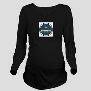 Dismantle the Patriarchy Long Sleeve Maternity T-S