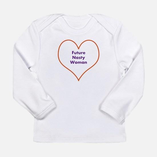 Future Nasty Woman Infant Long Sleeve T-Shirt