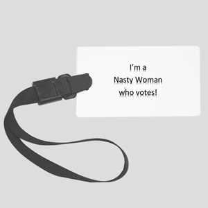 I'm a Nasty Woman Who Votes Large Luggage Tag