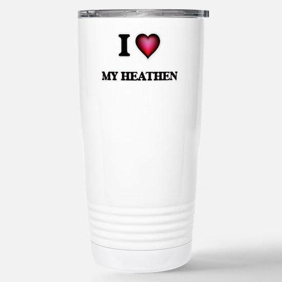 I Love My Heathen Stainless Steel Travel Mug