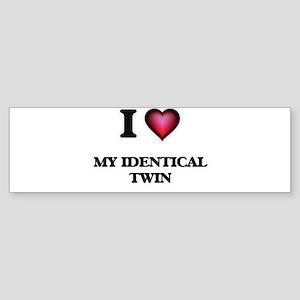 I Love My Identical Twin Bumper Sticker