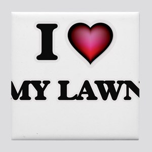 I love My Lawn Tile Coaster