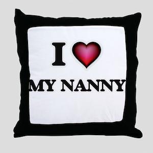 I Love My Nanny Throw Pillow