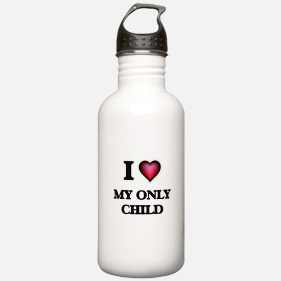 I Love My Only Child Water Bottle