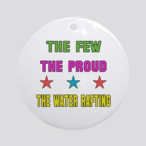 The Few, The Proud, The Water Raft Round Ornament
