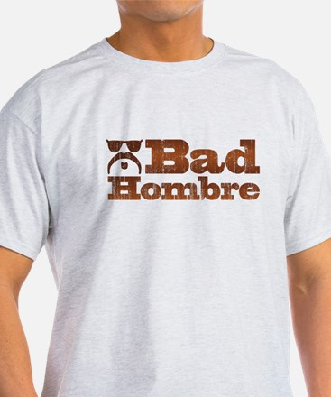 Bad Hombre Aged T-Shirt