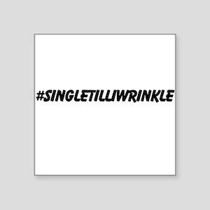 Single Till i Wrinkle Sticker