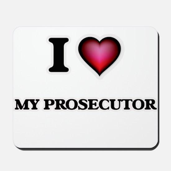 I Love My Prosecutor Mousepad