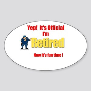 Cop Retirement. :-) Oval Sticker