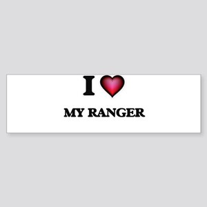 I Love My Ranger Bumper Sticker