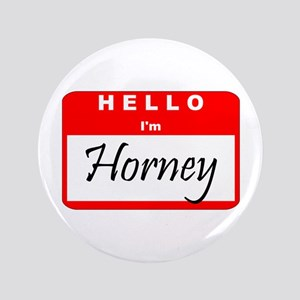 "Hello I'm Horney 3.5"" Button"