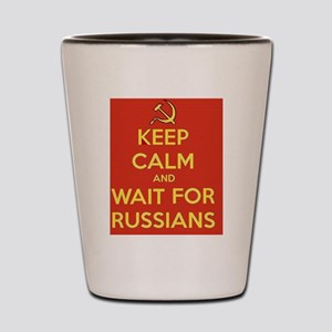 Keep Calm and Wait for the Russians Shot Glass