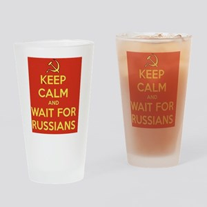 Keep Calm and Wait for the Russians Drinking Glass