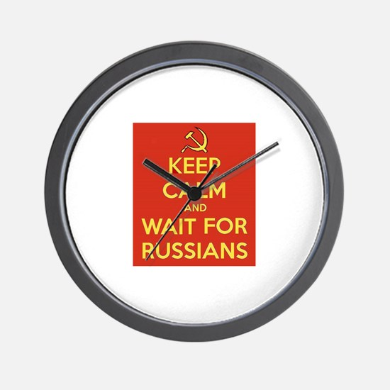 Keep Calm and Wait for the Russians Wall Clock