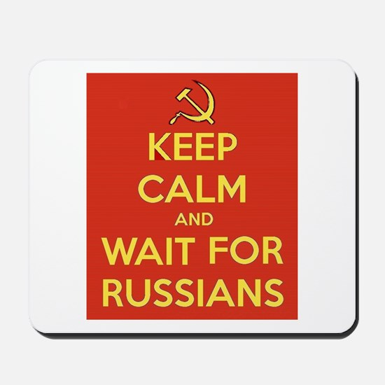 Keep Calm and Wait for the Russians Mousepad
