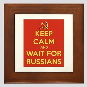 Keep Calm and Wait for the Russians Framed Tile
