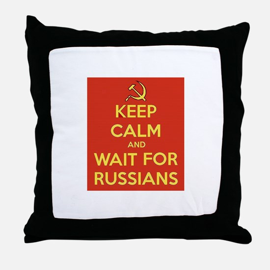 Keep Calm and Wait for the Russians Throw Pillow