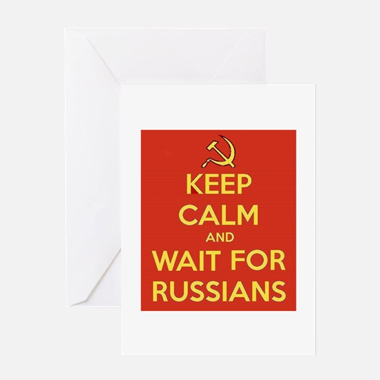 Keep Calm and Wait for the Russians Greeting Cards