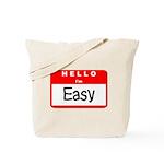 Hello I'm Easy Tote Bag