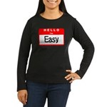Hello I'm Easy Women's Long Sleeve Dark T-Shirt