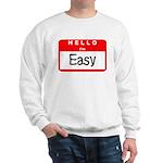 Hello I'm Easy Sweatshirt