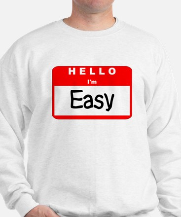 Hello I'm Easy Sweatshirt