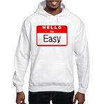 Hello I'm Easy Hooded Sweatshirt