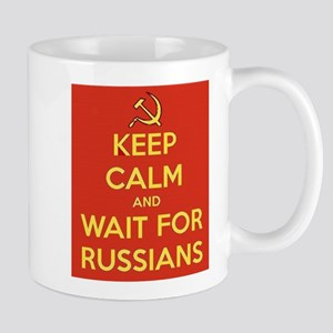 Keep Calm and Wait for the Russians Mugs