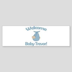 Welcome Baby Trevor Bumper Sticker