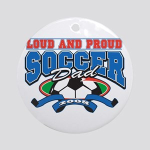 Loud and Proud Soccer Dad Ornament (Round)