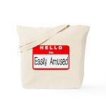 Hello I'm Easily Amused Tote Bag