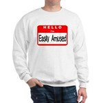 Hello I'm Easily Amused Sweatshirt