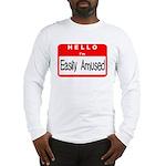 Hello I'm Easily Amused Long Sleeve T-Shirt